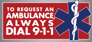 To request an ambulance, always dial 911